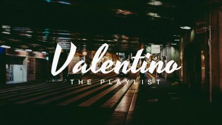 PLAYLIST Valentino
